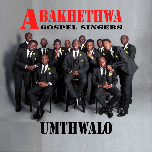 Abakhethwa Gospel Singers - Umthwalo - Album