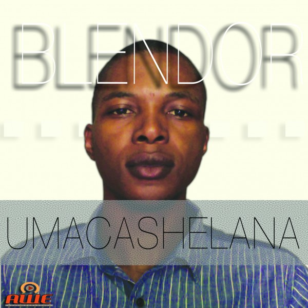 Blendor – Umacashelana – Album