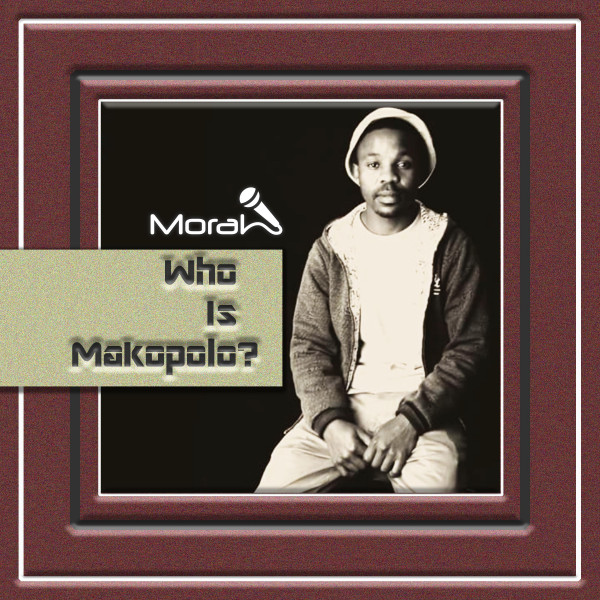 Moral - Who Is Makopolo - Album