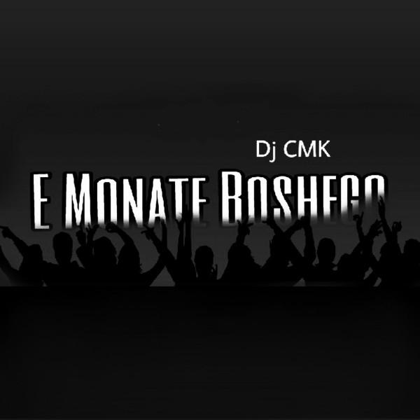 Dj CMK - E Monate Boshego  - Album