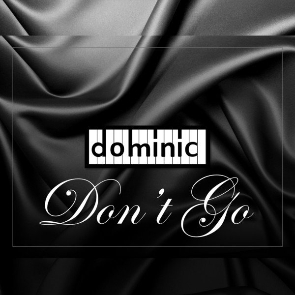 Dominic - Don't Go
