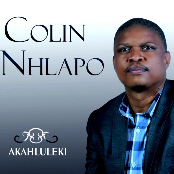 Colin Nhlapo - Akahluleki - Album