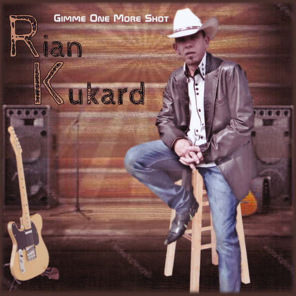 Rian Kukard - Gimme One More Shot - Album