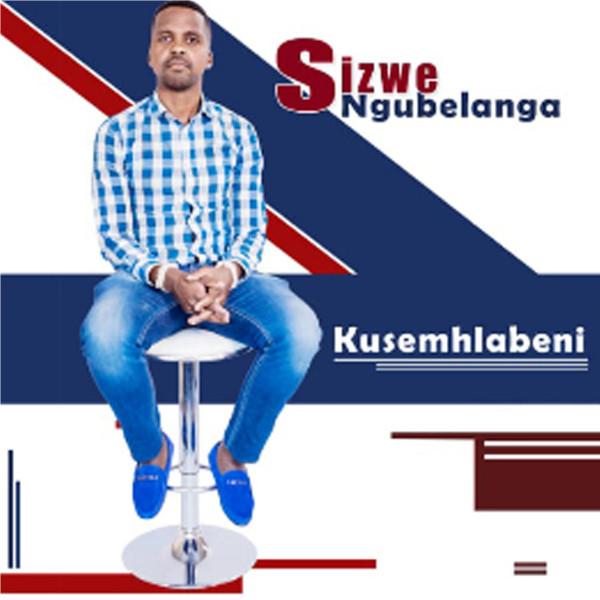 Sizwe Ngubelanga - Kusemhlabeni - Album