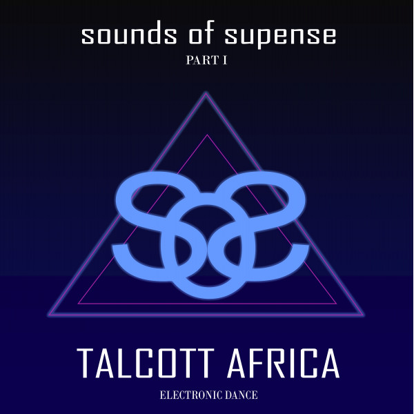 Sounds of supense part 1 - Talcott Africa electronic dance - Album