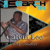 Calvin Lee – Why Goodbye | ISRC-ZA-A7O-15-0043
